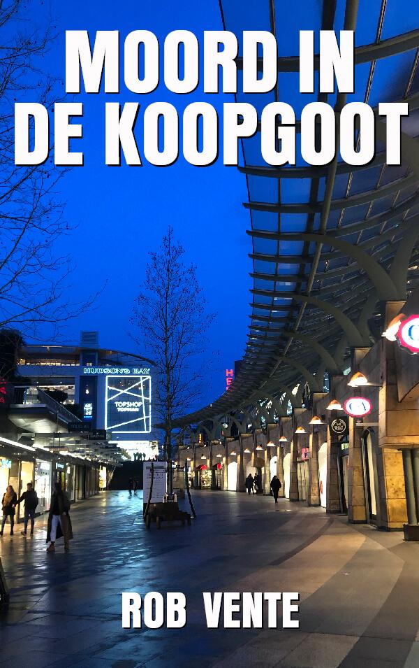 Moord In De Koopgoot – Rob Vente (gesigneerd)