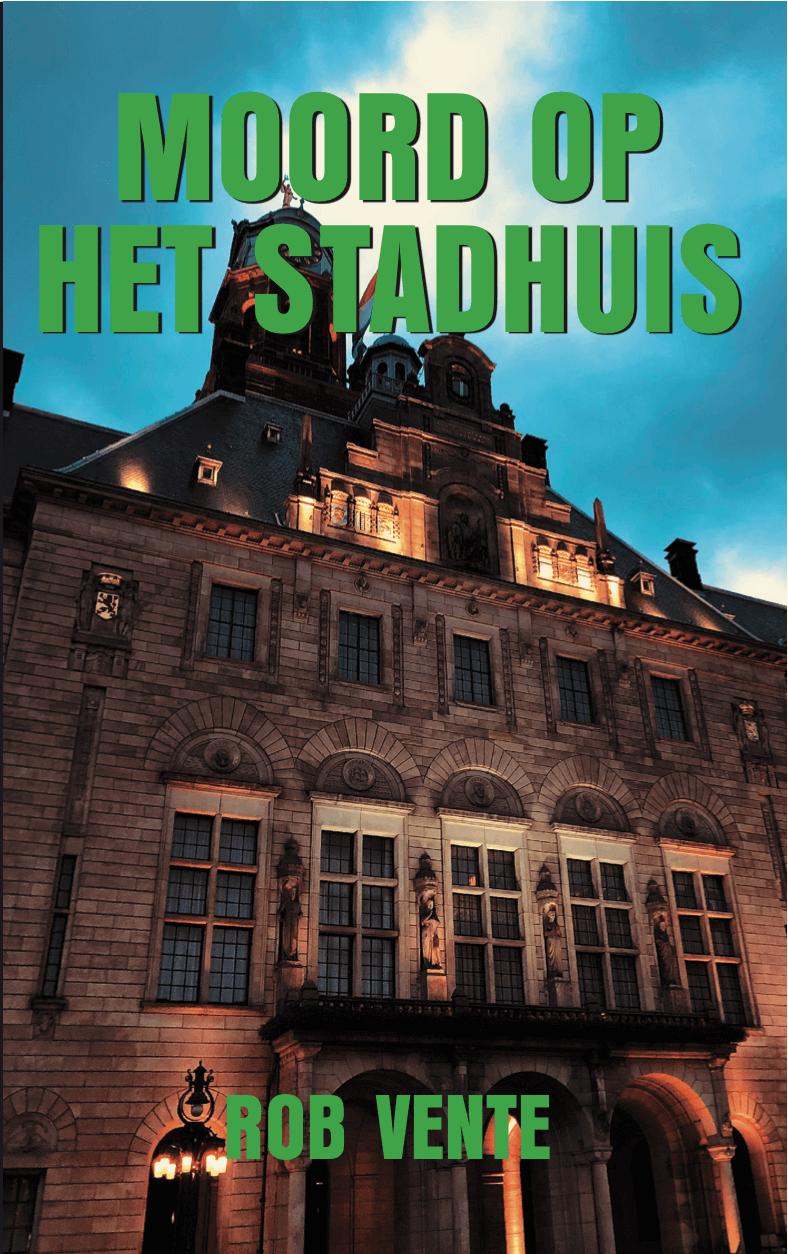 Moord Op Het Stadhuis – Rob Vente