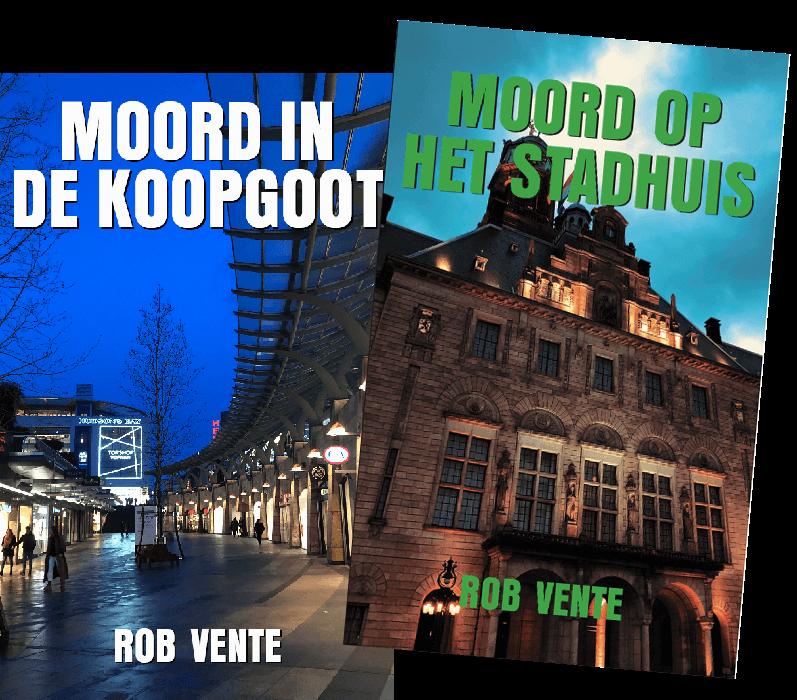 Moord In De Koopgoot + Moord Op Het Stadhuis – Rob Vente